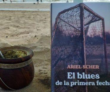 """El blues de la primera fecha: Un libro redondo que """"cuenta la vida"""""""